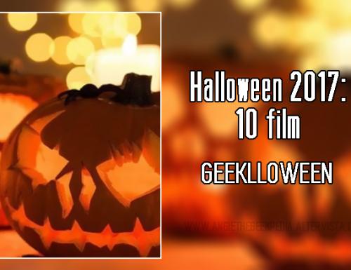 Halloween 2017: 10 film – Geeklloween