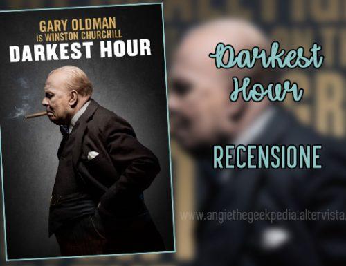 Darkest Hour – Recensione [No-Spoiler]