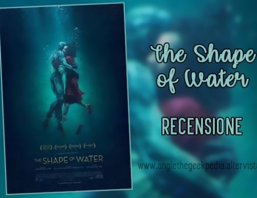 The Shape of Water – Recensione [No-Spoiler]