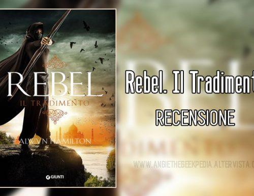 Rebel. Il Tradimento – Recensione