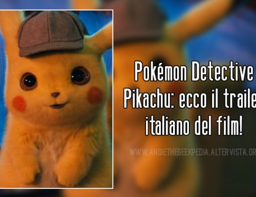Pokémon Detective Pikachu: ecco il trailer del film!