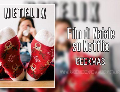 Film di Natale su Netflix – Geekmas