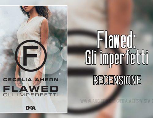 Flawed: Gli imperfetti – Recensione