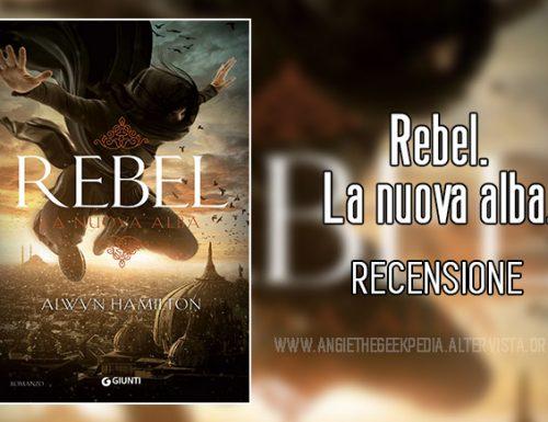 Rebel. La nuova alba – Recensione
