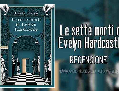 Le sette morti di Evelyn Hardcastle – Recensione