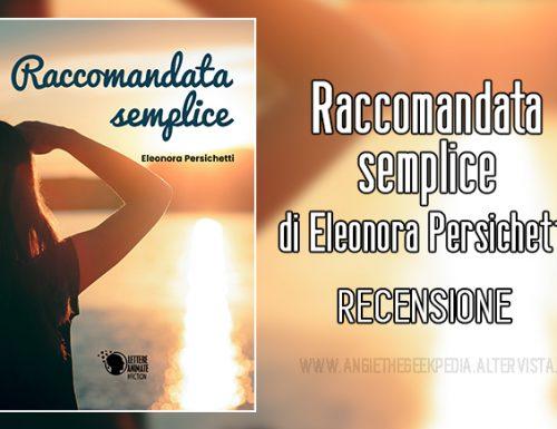 Raccomandata semplice di Eleonora Persichetti – Recensione