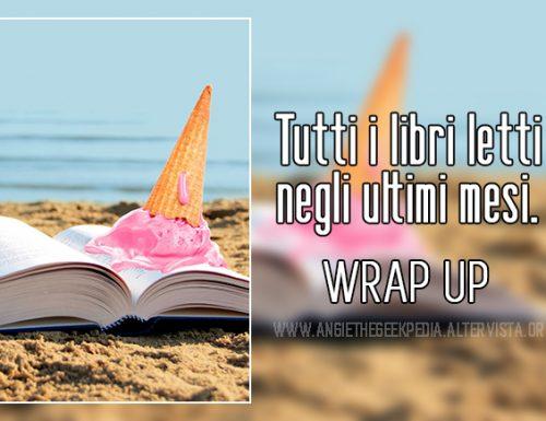 Wrap Up Estivo: tutti i libri letti negli ultimi mesi.