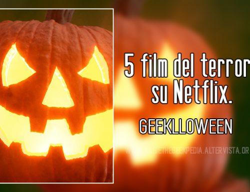 5 film del terrore su Netflix. – Geeklloween