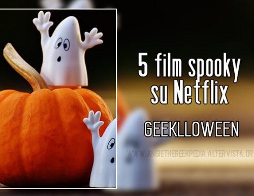 5 film spooky su Netflix – Geeklloween