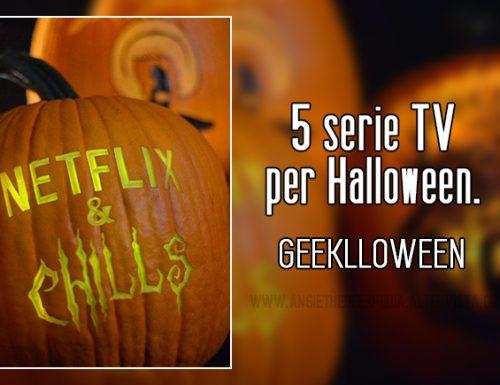 5 serie TV per Halloween – Geeklloween