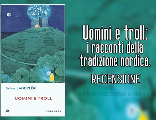 Uomini e troll: i racconti della tradizione nordica.