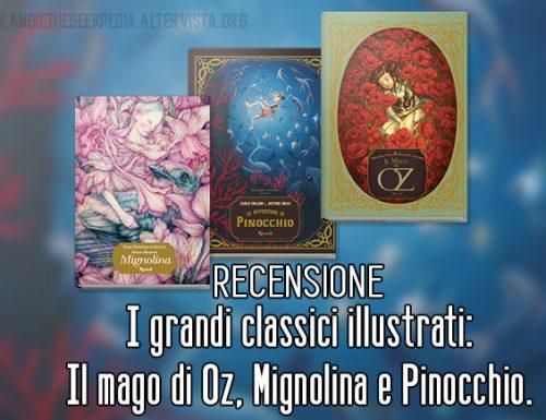 I grandi classici illustrati: Il mago di Oz, Mignolina e Pinocchio.