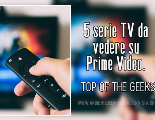5 serie TV da vedere su Prime Video.