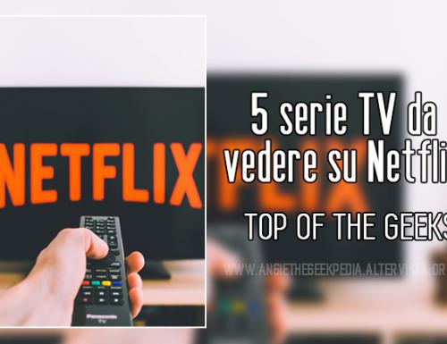 5 serie TV da vedere su Netflix.