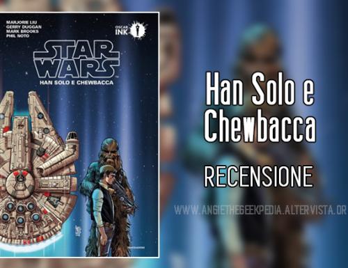 Han Solo e Chewbacca  – Recensione