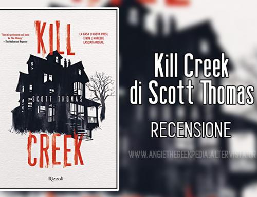 Kill Creek di Scott Thomas – Recensione