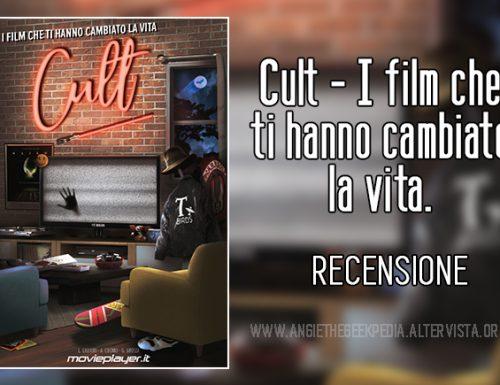 Cult – I film che ti hanno cambiato la vita.