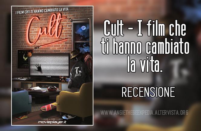 Cult - I film che ti hanno cambiato la vita